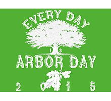 Every day is Arbor Day (white) Photographic Print
