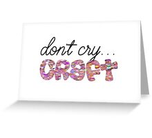 dont cry craft dan and phil Greeting Card