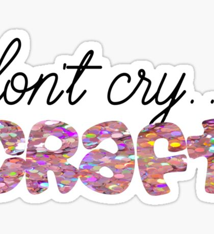 dont cry craft dan and phil Sticker