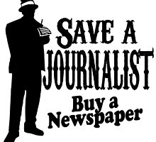 SAVE A JOURNALIST Buy a Newspaper! by fancytees