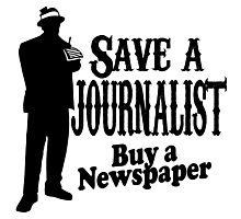 SAVE A JOURNALIST Buy a Newspaper! Photographic Print