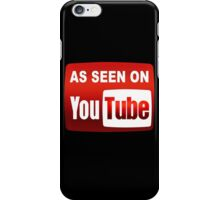 As Seen On Youtube iPhone Case/Skin