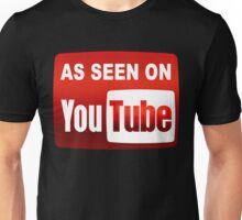 As Seen On Youtube Unisex T-Shirt