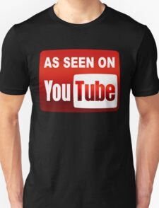 As Seen On Youtube T-Shirt