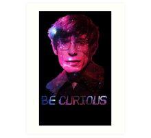Stephen Hawking: Be Curious Art Print