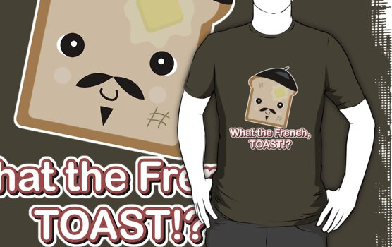What the French Toast by doonidesigns