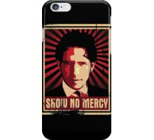 Show No Mercy poster - distressed iPhone Case/Skin