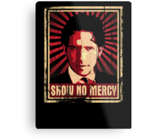 Show No Mercy poster - distressed Metal Print