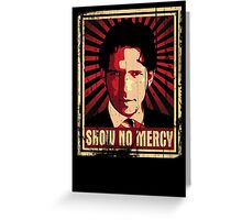 Show No Mercy poster - distressed Greeting Card