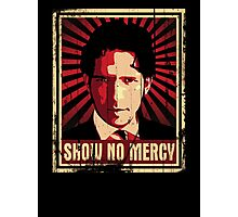 Show No Mercy poster - distressed Photographic Print