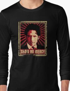 Show No Mercy poster - distressed Long Sleeve T-Shirt