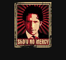 Show No Mercy poster - distressed Unisex T-Shirt