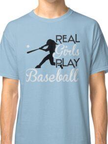 Real girls play baseball Classic T-Shirt