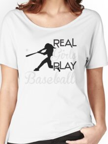 Real girls play baseball Women's Relaxed Fit T-Shirt