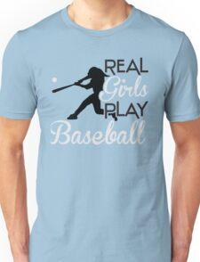 Real girls play baseball Unisex T-Shirt