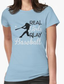 Real girls play baseball Womens Fitted T-Shirt