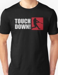 Touch down! T-Shirt
