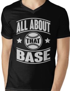 All about that base Mens V-Neck T-Shirt