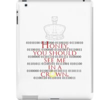 Honey, you should see me in a crown. iPad Case/Skin