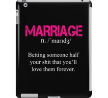 Marriage Definition - Custom Tshirt iPad Case/Skin