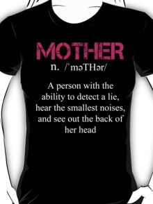 Mother Definition - Funny Tshirt T-Shirt