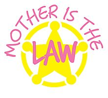 MOTHER is the LAW Photographic Print