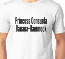 Princess Consuela Banana-Hammock Unisex T-Shirt