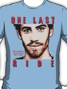 One Last Ride - Paul Walker T-Shirt