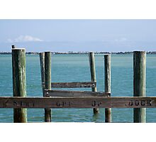 Stay Off of Dock Photographic Print