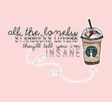 """All the lonely starbucks lovers..."" Kids Clothes"