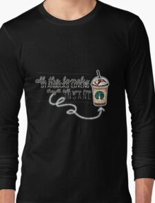 """All the lonely starbucks lovers..."" Long Sleeve T-Shirt"