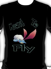 Meant to fly T-Shirt