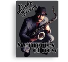 Duke Silver - Memories Of Now Canvas Print