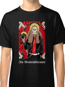 In Rememberance Of Classic T-Shirt