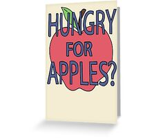 Hungry For Apples? Greeting Card
