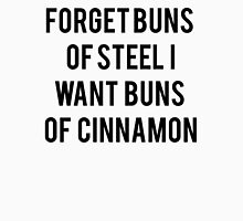 Buns Of Cinnamon Unisex T-Shirt