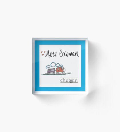 """Chuggin"" (by Mezz Coleman) single cover design Acrylic Block"