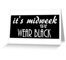 It's Midweek... Greeting Card