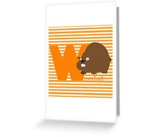 w for wombat Greeting Card