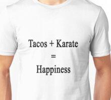 Tacos + Karate = Happiness  Unisex T-Shirt