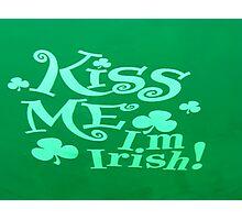 Kiss Me I'm Irish Photographic Print