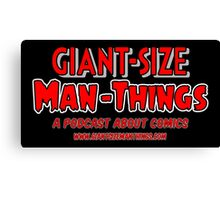 Giant-Size Man-Things: The T-shirt Canvas Print