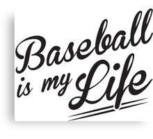 Baseball is my Life Canvas Print