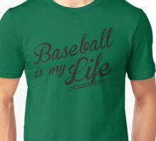 Baseball is my Life Unisex T-Shirt