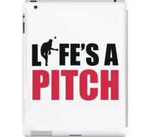 Life's a pitch iPad Case/Skin