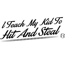 I teach my kids to hit and steal Photographic Print