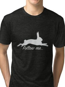 Follow the white rabbit Tri-blend T-Shirt