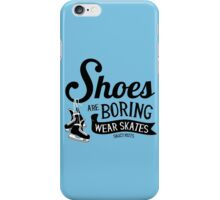 Wear Hockey Skates Shoes Are Boring iPhone Case/Skin
