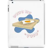 *Give me Food* iPad Case/Skin