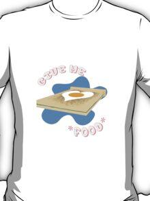 *Give me Food* T-Shirt